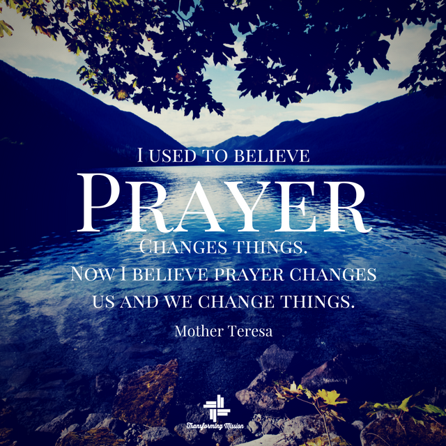 prayer changes us mother teresa quote