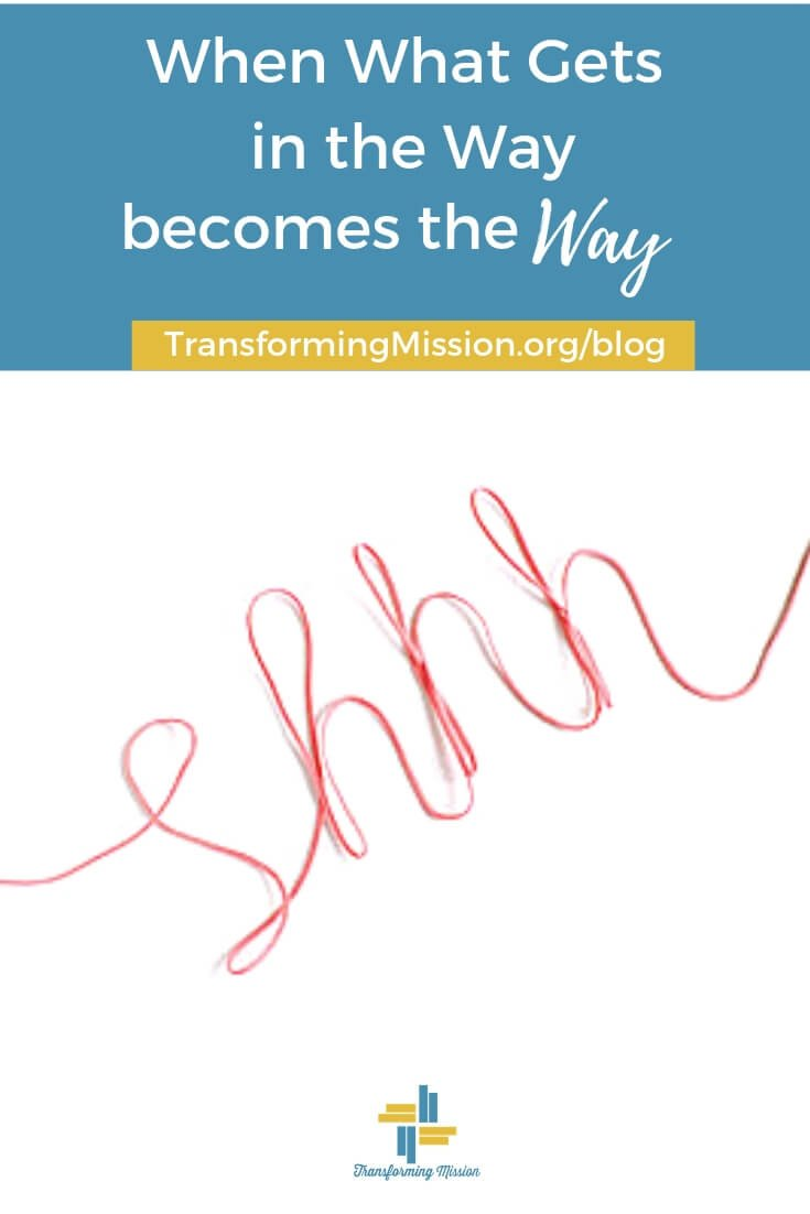 When what gets in the way becomes the way transforming misssion