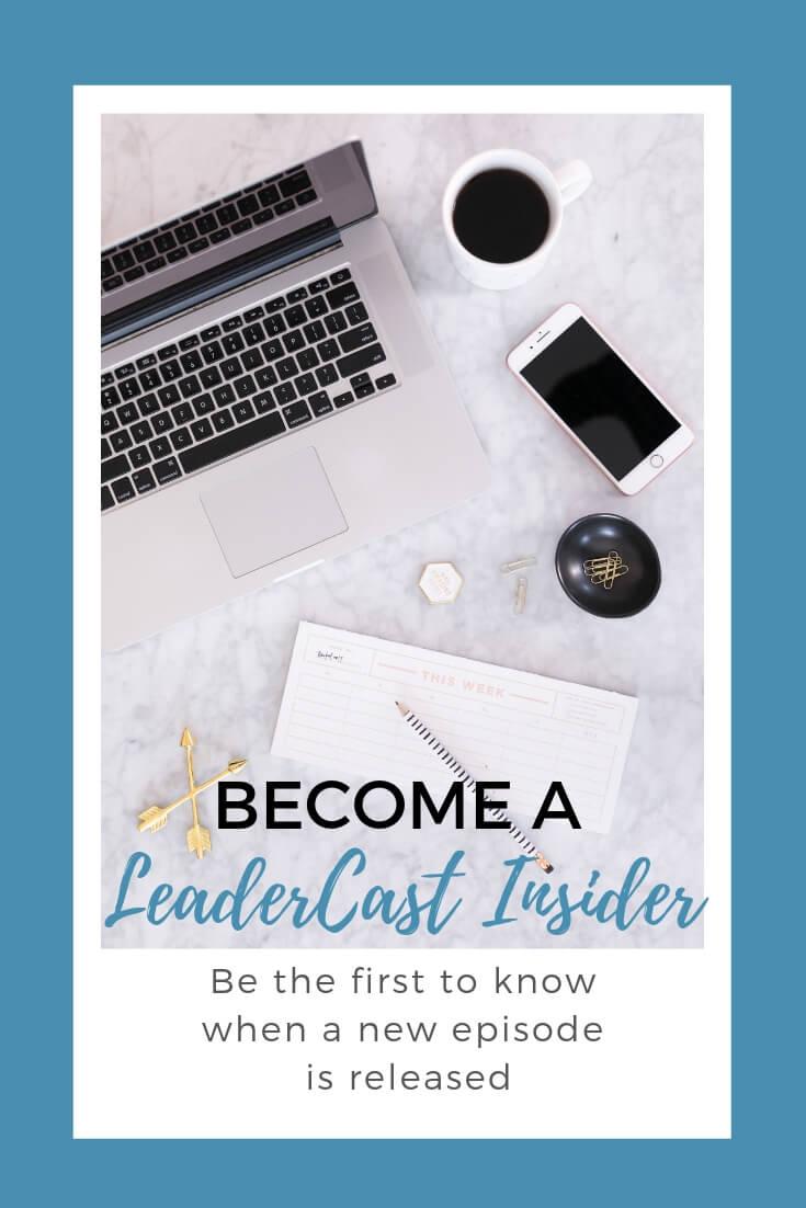 LeaderCast Insider Transforming Mission