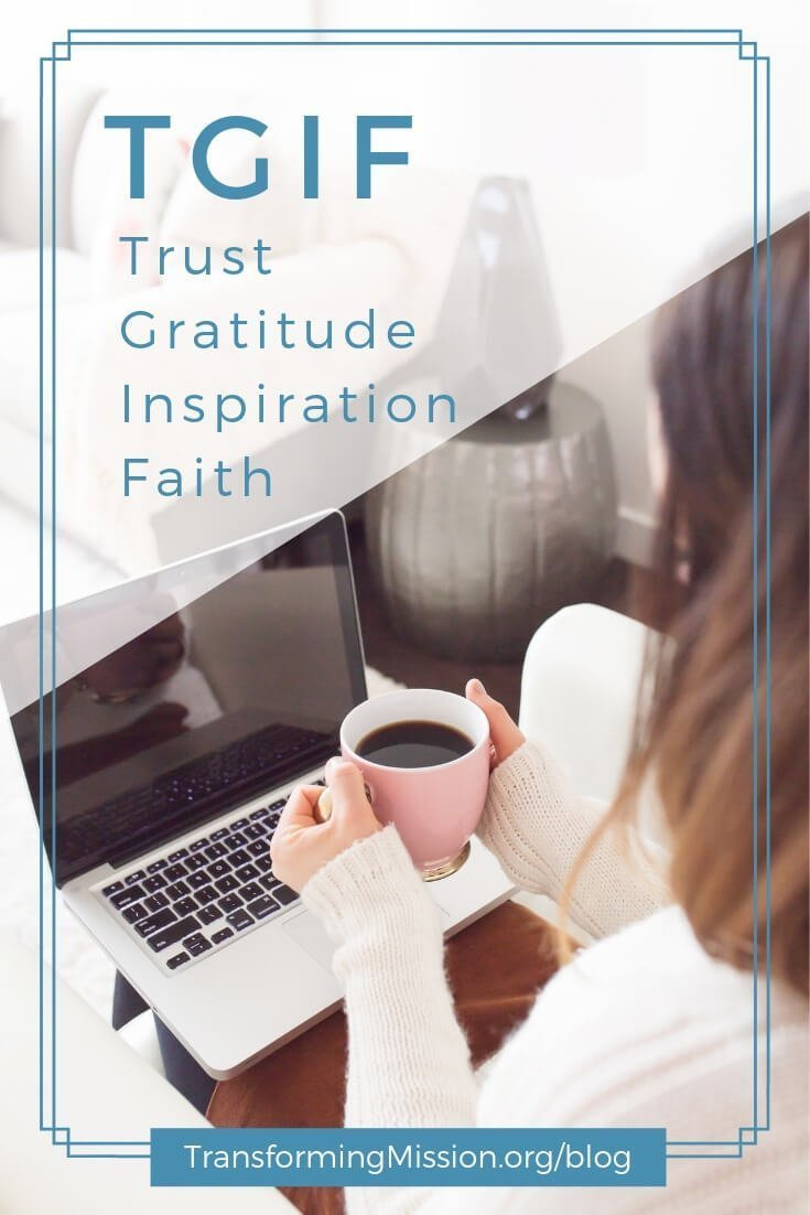 TGIF is more than thank goodness it's friday. It's a weekly practice of reflecting on where God is moving in the midst of trust, gratitude, inspiration, and faith. Read the questions at the link above. #church #faith #jesus #tgif #transformingmission Transforming Mission