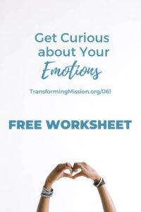 Get Curious About Your Emotions Transforming Mission