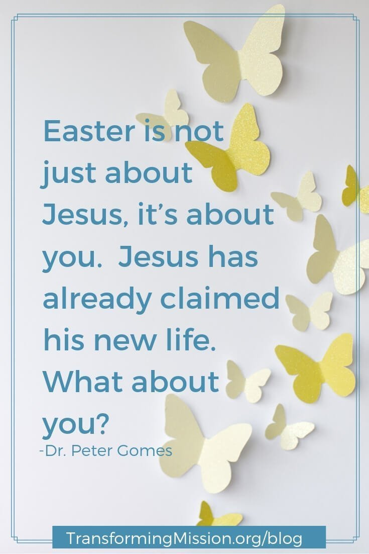 Easter Transformation quote Transforming Mission