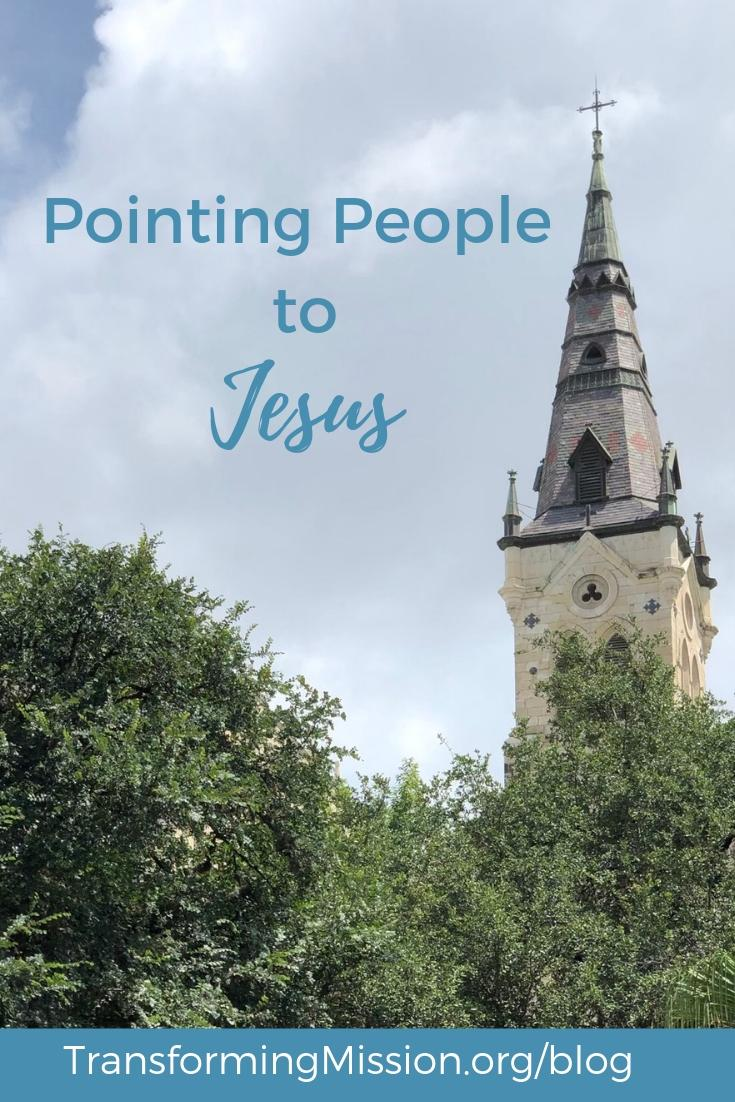 Pointing People to Jesus Transforming Mission