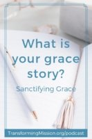 What is Your Grace Story? Transforming Mission