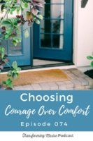 Choosing Courage Over Comfort Transforming Mission