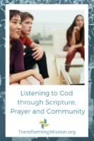 Listening to God through Scripture, Prayer, and Community Transforming Mission