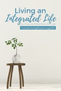 Paying Attention to God's Presence with Transforming Mission