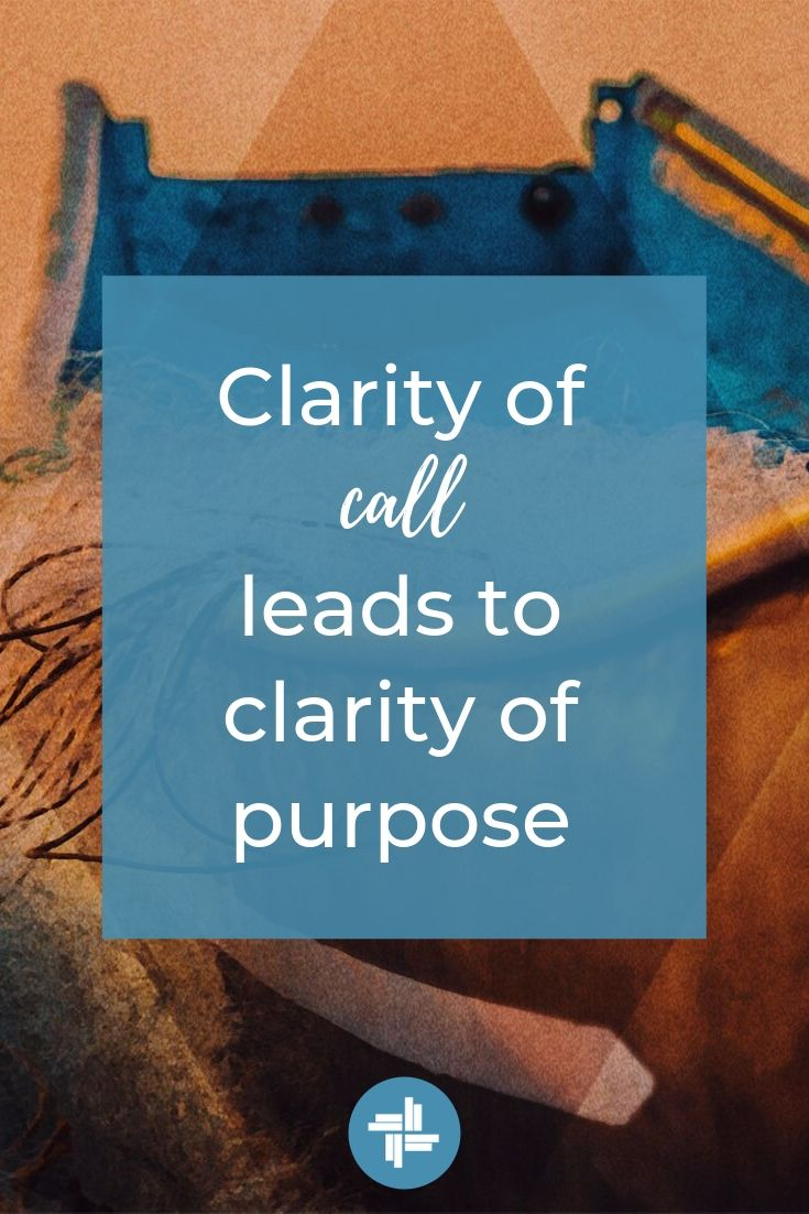 Clarity of Call Leads to Clarity of Purpose Transforming Mission Can Help