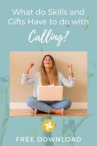 What Do Skills and Gifts Have to Do with Calling? Transforming Mission will help you understand!