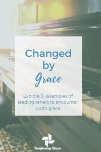 Changed by Grace with Transforming Mission
