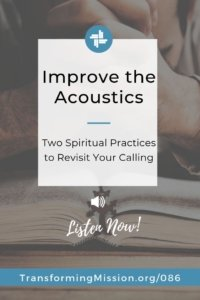 Improve the Acoustics - The Means of Grace and God's Call Transforming Mission
