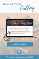 Revisit Your Calling - Three Steps to Clarity - Transforming Mission