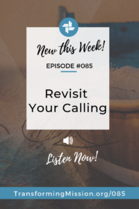 Revist Your Calling - 3 Steps to Clarity Transforming Mission