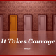 It Takes Courage Week 4 with Transforming Mission