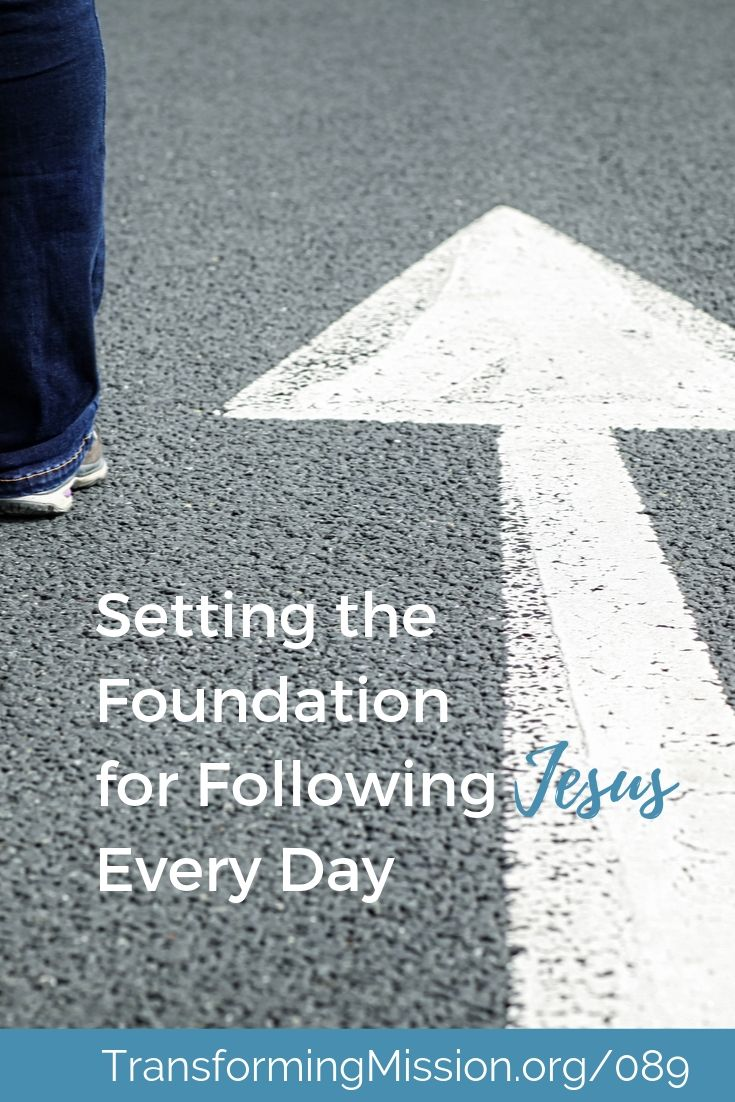 Setting the Foundation for Following Jesus Every Day with Transforming Mission