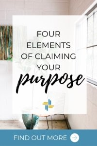 Four Elements of Claiming Your Purpose as a Jesus Follower