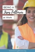 Being a Jesus Follower at Work with Transforming Mission