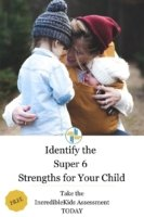 Identify the Super 6 Strengths of your kids. Transforming Mission can help