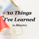 10 Things I've Learned in Ministry
