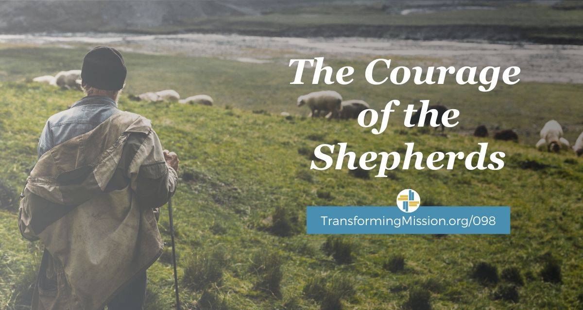 The Courage of the Shepherds with Transforming Mission
