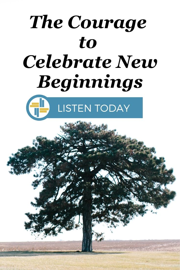 The Courage to Celebrate New Beginnings with Transforming Mission