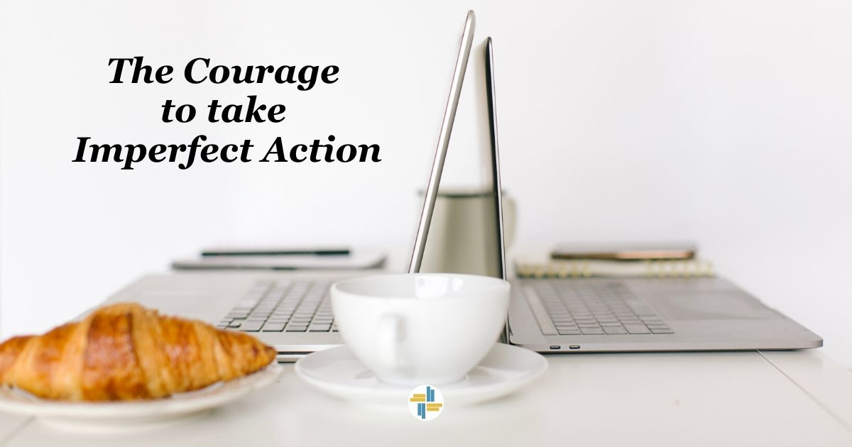 The Courage to Take Imperfect action with Transforming Mission