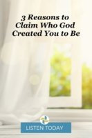 3 Reasons to Claim who God created You to Be Transforming Mission