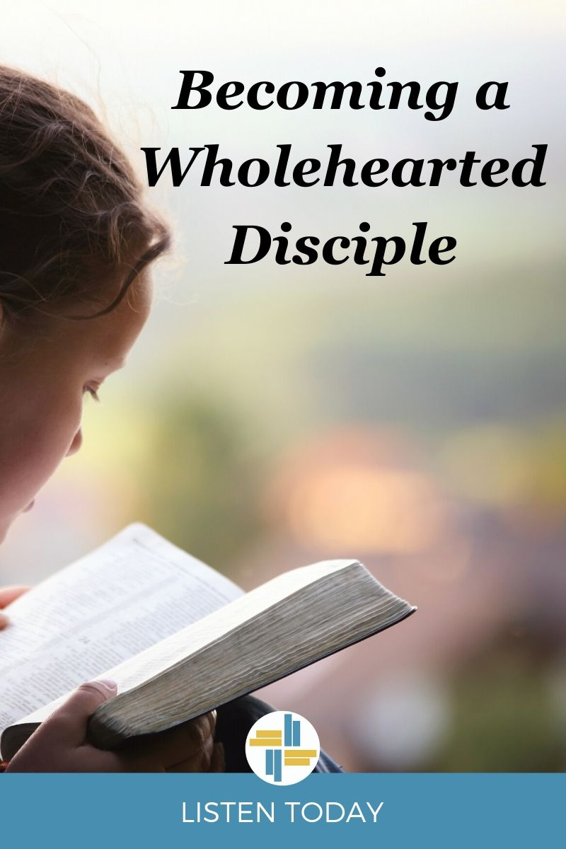 Becoming a Wholehearted Disciple