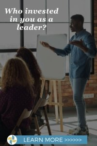 Who invested in you as a leader?