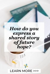 A Shared Story of Future Hope with Transforming Mission