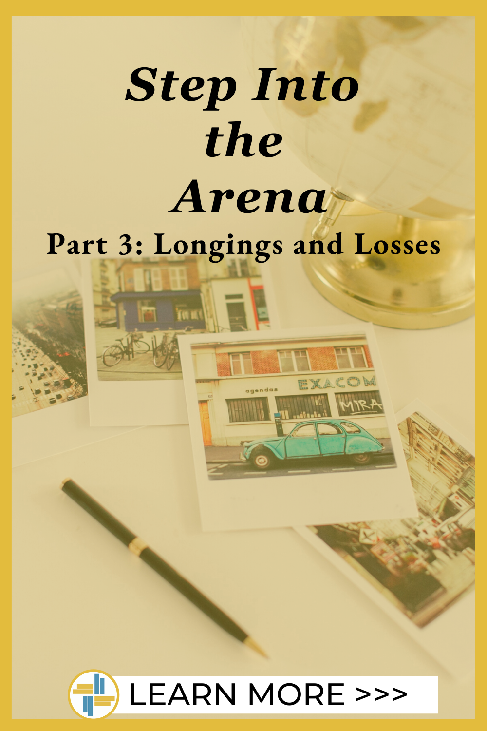 Step into the Arena - Part 3 - Longings and Losses