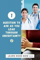 One question to ask leading through uncertainty