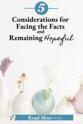 5 Considerations for Facing the Facts and Remaining Hopeful