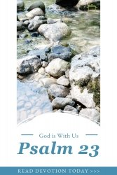 God is with Us - Psalm 23 - Daily Devotion