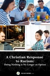 A Christian Response to Racism: Doing Nothing Is No Longer an Option