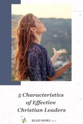 5 Characteristics of Effective Christian Leaders Transforming Mission