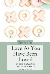 Love AS You have been loved John 13 Transforming Mission devotion