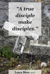 Disciples make disciples