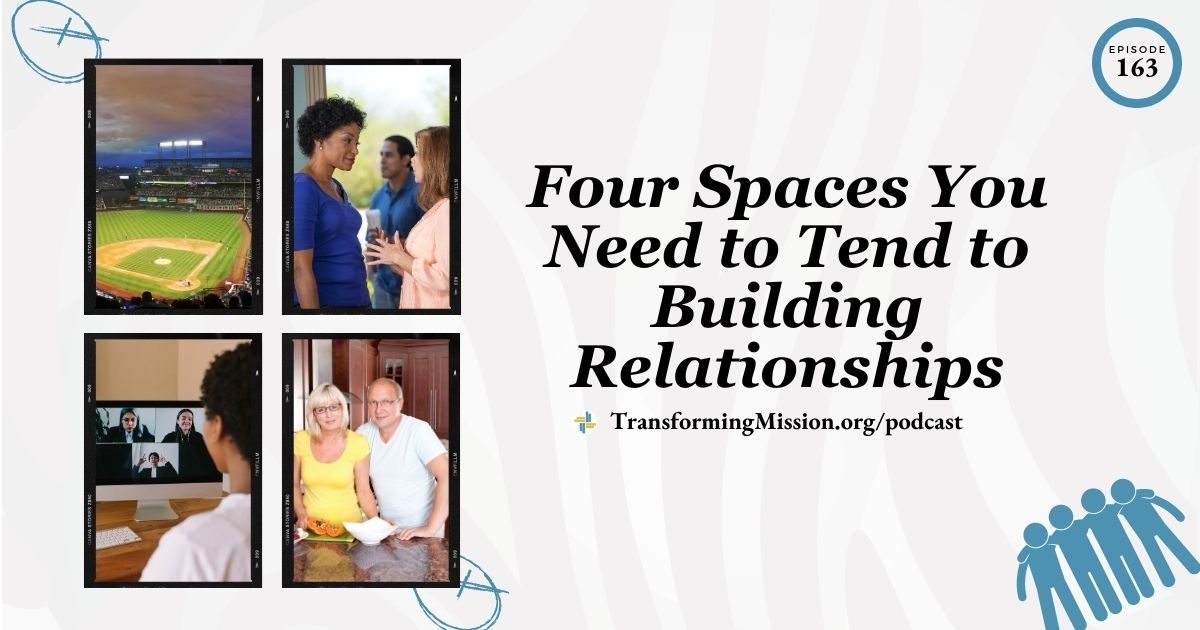 Building relationship in four spaces with transforming mission